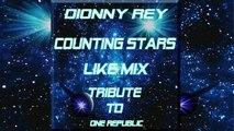 Dionny Rey  - Counting Stars Like Mix Tribute to One Republic