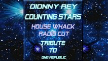 Dionny Rey - Counting Stars House Whack Radio Cut Tribute to One Republic