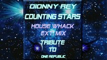 Dionny Rey - Counting Stars House Whack  Ext. Mix Tribute to One Republic
