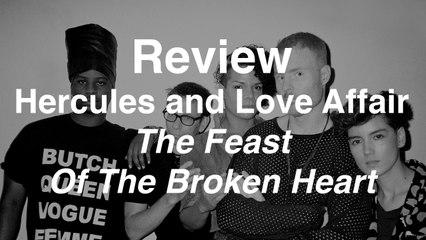 Hercules & Love Affair - The Feast of the Broken Heat | Review | Musique Info Service