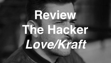 The Hacker - Love/Kraft | Review | Musique Info Service