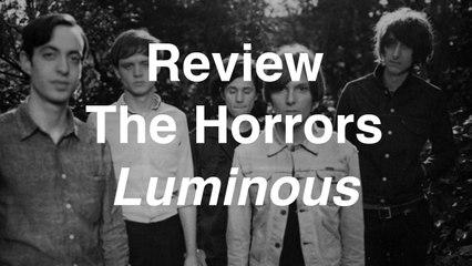 The Horrors - Luminous | Review | Musique Info Service