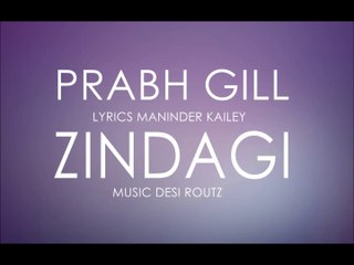 Prabh Gill - Zindagi [Official Audio]
