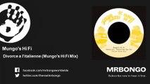 Mungo's Hi Fi - Divorce a l'italienne - Mungo's Hi Fi Mix - feat. Marina P