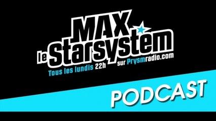 Max le StarSystem - Emission du 21 Avril 2014
