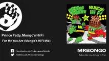 Prince Fatty, Mungo's Hi Fi - For Me You Are - Mungo's Hi Fi Mix - feat. Hollie Cook