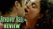 Revolver Rani Movie Review | More Of 'Rani' Than 'Revolver'!