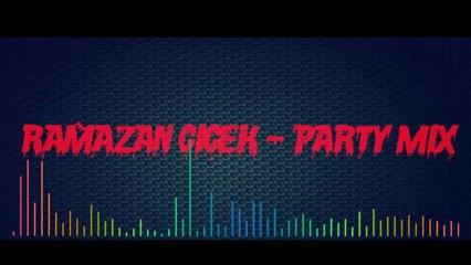Ramazan Cicek - Party Mix