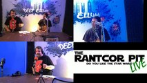 The Rantcor Pit LIVE ep2