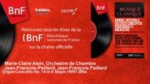 Marie-Claire Alain, Orchestre de Chambre Jean-François - Organ Concerto No. 14 in A Major, HWV 296a