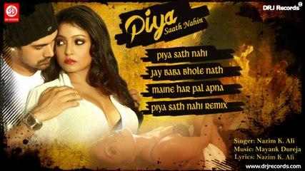 Piya Saath Nahin |Jukebox Full Songs
