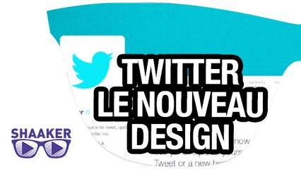 Twitter, le secret du nouveau design - Shaaker