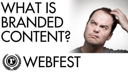 What is Branded Content? | Raindance Web Fest