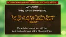 Best Nikon Lenses Top Five Review Budget Cheap Affordable Efficient Reliable