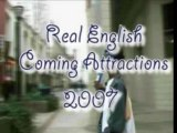 Real-English Coming Attractions