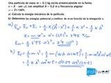 Calcula la energía mecánica de una partícula con movimiento armónico