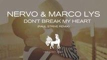 NERVO & Marco Lys - Don't Break My Heart (Paul Strive Remix)
