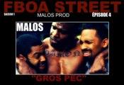"FBOA STREET SAISON 1-MALOS ""GROS PEC""épisode 4"