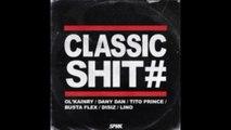 "OL KAINRY ft DANY DAN & TITO PRINCE & LINO & DISIZ & BUSTA FLEX "" Classic Shit "" (Nouveau Son Officiel 2014)."
