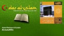 Abdul Rahman Al Sudais   Al mutaffifin   Dar al Islam