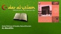Abdul Rahman Al Sudais & Saoud Shuraim   Sourate Al Mutaffifin   Dar al Islam