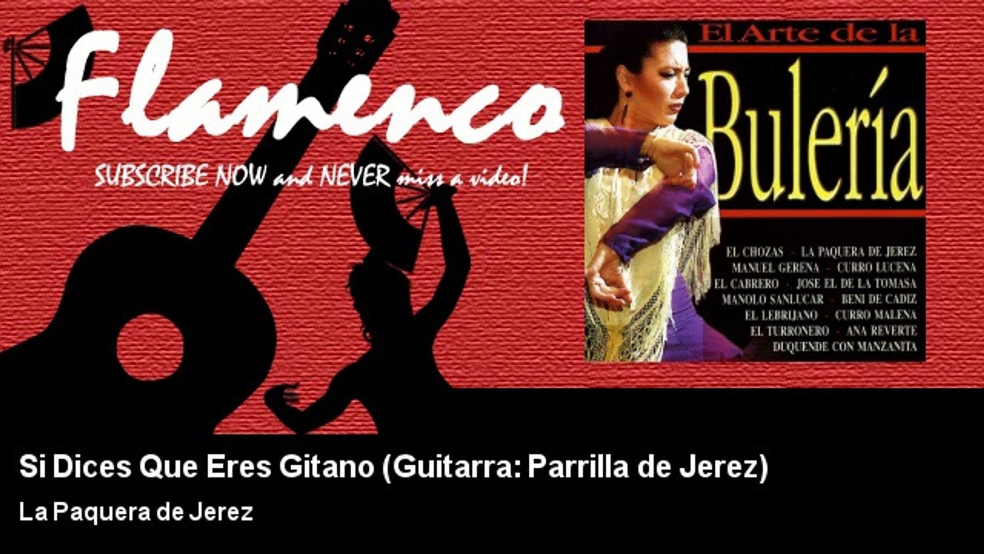 La Paquera de Jerez - Si Dices Que Eres Gitano - Guitarra: Parrilla de Jerez