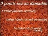 Islam 3 Points Liés au Ramadan L'Irtikef;La nuit du destin;La zakat fitrAbou l Hasan du 13