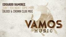 Eduardo Ramirez - Don't You Want Some More (Block & Crown Club Mix)