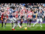 7 MAY Live Sunderland vs West Bromwich Albion