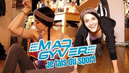 Mad Gyver - Je fais du sport