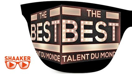 The Best Talent Du monde - Shaaker