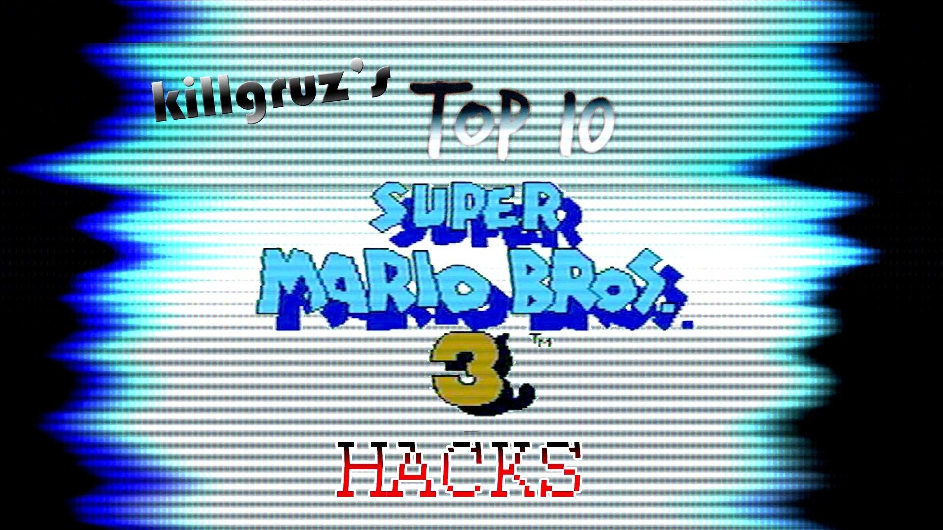 Top 10 Super Mario Bros  3 HACKS