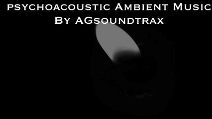 Psychoacoustics Ambient Music By AGsoundtrax