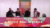 """Festival du Premier Roman 2014 - Café littéraires """"Être(s) dans la guerre"""" - 1ere partie"""
