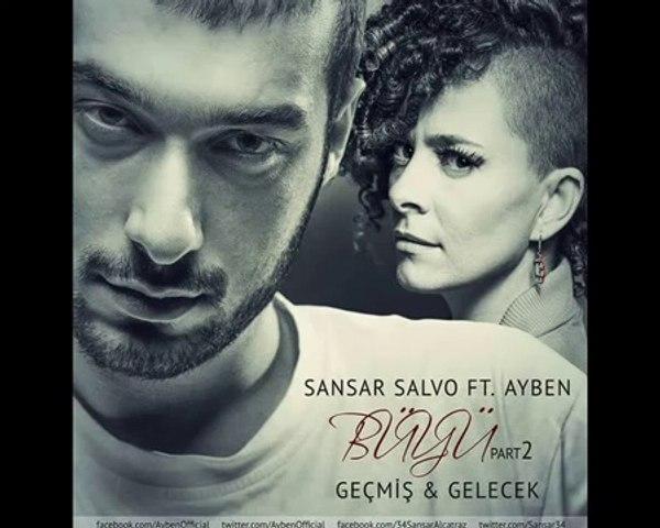 Sansar Salvo feat. Ayben - Büyü Part 2; Geçmiş & Gelecek