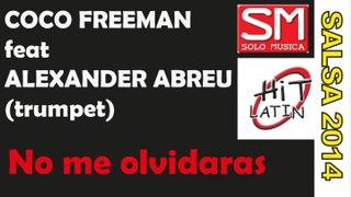 Coco Freeman Ft Alexander Abreu No me olvidaras