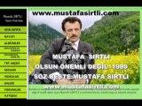 MUSTAFA SIRTLI-OLSUN ÖNEMLİ DEĞİL ( 1999 )-söz-beste:Mustafa SIRTLI