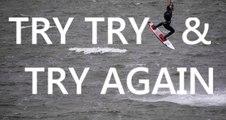 TRY, TRY, & TRY AGAIN - Kitesurf