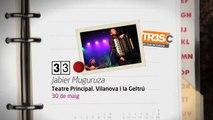 TV3 - 33 recomana - Jabier Muguruza. Teatre Principal. Vilanova i la Geltrú