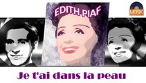 Edith Piaf - Je t'ai dans la peau (HD) Officiel Seniors Musik