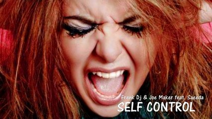 Frenk DJ & Joe Maker  Ft. Saeeda - Self Control (DJ Chick Remix)