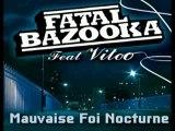 Mauvaise Foi Nocturne - FATAL & VITOO