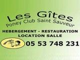 Les Gîtes Poney Club Saint-Sauveur à Saint-Sauveur, hébergement, restauration, location de salles.