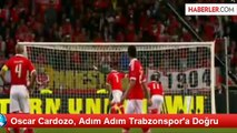 Oscar Cardozo, Adım Adım Trabzonspor'a Doğru