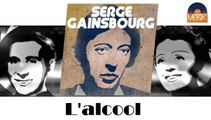 Serge Gainsbourg - L'alcool (HD) Officiel Seniors Musik