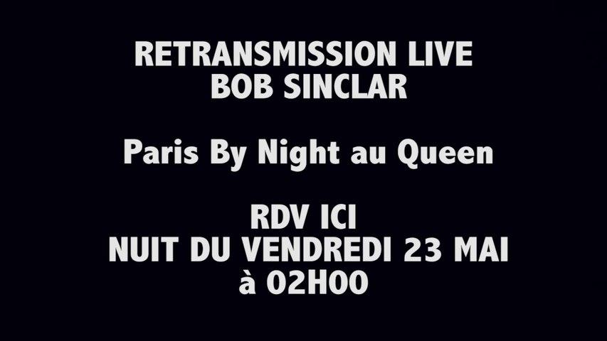 LIVE BOB SINCLAR Queen Club vendredi 23 mai 2014 à 02h00