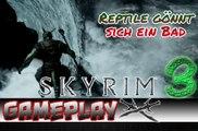 Reptile gönnt sich ein Bad! 3/3 Let's Test The Elder Scrolls V Skyrim GAMEPLAY, Walkthrough, Gameplay, Games, Spiele, Game, Video Spiel, PC, Computer, Trailer, Review, Preview, Let's Play, Playthrough, Skyrim Trailer, Skyrim Walkthrough, Skyrim download