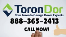 GARAGE DOOR REPAIR TORONTO -888-365-2413- garage doors openers service- repair and repalce broken garage door spring in toronto and the GTA-  for free estimate call today