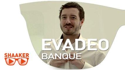 Evadeo - Shaaker