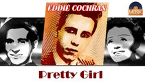 Eddie Cochran - Pretty Girl (HD) Officiel Seniors Musik